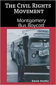 The peak of the civil rights movement and the montgomery bus boycott