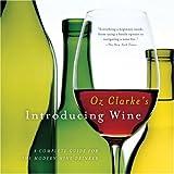 Oz Clarke's Introducing Wine, Oz Clarke, 0156030233