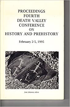 Book Proceedings Fourth Death Valley Conference on History and Prehistory February 2-5, 1995 by John (Editor) Johnson (1996-05-04)