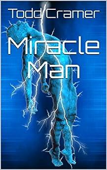 Miracle Man by [Cramer, Todd]