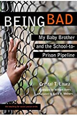 Being Bad: My Baby Brother and the School-to-Prison Pipeline (The Teaching for Social Justice Series) Paperback