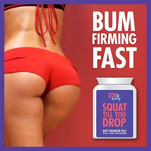 GYM BUNNY SQUAT TILL YOU DROP BUTT ENHANCER PILLS - PERFECT CELEBRITY BUM FAST