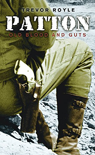 Patton: Old Blood And Guts (Great Commanders)