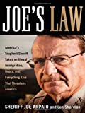 Joe's Law: America's Toughest Sheriff Takes on Illegal Immigration, Drugs and Everything Else That Threatens America