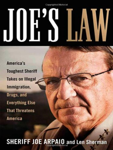 BOOK Joe's Law: America's Toughest Sheriff Takes on Illegal Immigration, Drugs and Everything Else That T<br />K.I.N.D.L.E