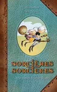 vignette de 'Sorcières sorcières n° 1<br /> Le mystère du jeteur de sorts (Chamblain, Joris)'