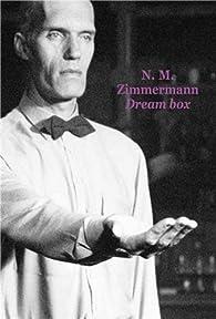 Dream box par N. M. Zimmermann
