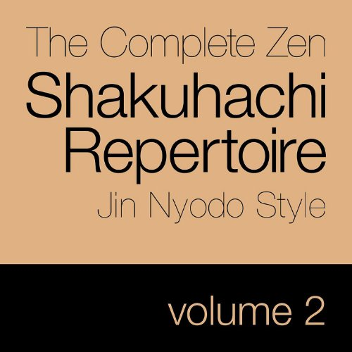 Amazon.com: The Complete Zen Shakuhachi Repertoire, Jin Nyodo Style