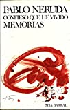 Confieso que he vivido/ I confess that I lived: Memorias/ Memories (Spanish Edition) by Pablo Neruda (1995-09-02)