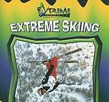 Extreme Skiing (Extreme Sports)