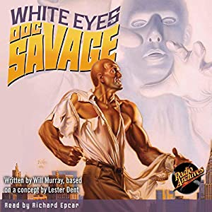 Doc Savage #9: White Eyes Audiobook