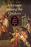 A Lenape among the Quakers: The Life of Hannah