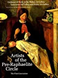 Artists of the Pre-Raphaelite Circle : The First Generation, Bennett, Mary, 0853315396
