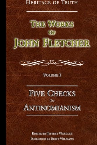 Download Five Checks To Antinomianism (The Works of John Fletcher) PDF