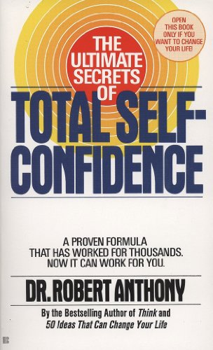 The Ultimate Secrets of Total Self-Confidence by [Anthony, Robert]