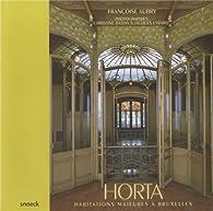 Horta : Habitations majeures à Bruxelles par Françoise Aubry