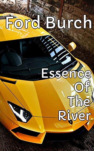 Essence Of The River - Rats In My - Burch Ford