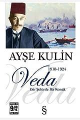 Veda: Esir Şehirde Bir Konak 1918 - 1924 (Turkish Edition) Paperback