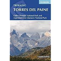 Torres del Paine: Chile's Premier National Park and Argentina's Los Glaciares National Park