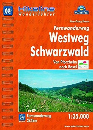 Hikeline Fernwanderweg Westweg Schwarzwald. Von Pforzheim nach Basel. Wanderführer und Karte 1:35.000, 285 km, wasserfest, GPS-Tracks zum Download
