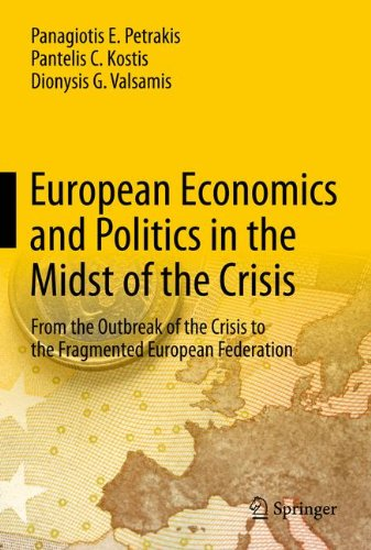 European Economics and Politics in the Midst of the Crisis: From the Outbreak of the Crisis to the Fragmented European F