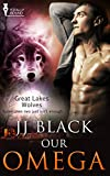 Our Omega (Great Lakes Wolves Book 2)