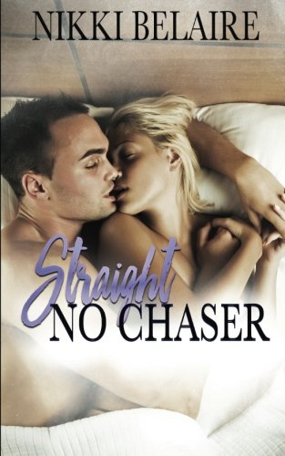 Straight, No Chaser: A Mafia Alpha Bad Boy Romance