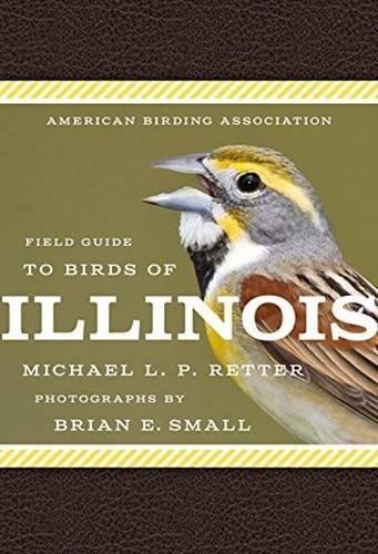 American Birding Association Field Guide To Birds Of Illinois (American Birding Association State Field)
