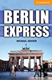 Berlin Express Level 4 Intermediate (Cambridge English Readers), Michael Austen, 0521174902