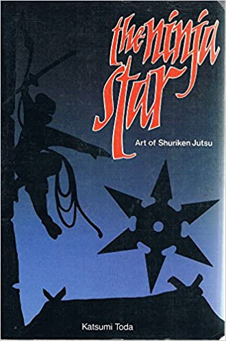 The Ninja Star: Art of Shuriken Jutsu: Amazon.es: Katsumi ...