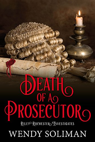 Death Of A Prosecutor Riley Rochester Investigates Book 3 By Soliman Wendy