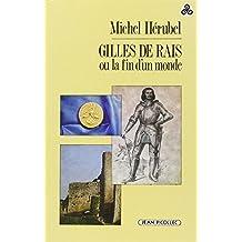 Gilles de Rais, ou, La fin d'un monde