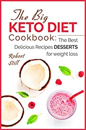 The Big Keto Diet Cookbook: the Best Delicious Recipes Desserts for weight loss