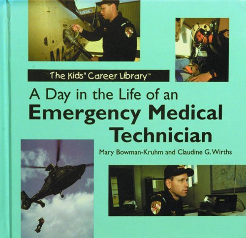 A Day in the Life of an Emergency Medical Technician (Kids' Career Library) by Mary Bowman-Kruhm Ed.D (2001-01-01)