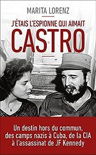 J'étais l'espionne qui aimait Castro par Marita Lorenz