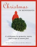 img - for Christmas in Minnesota: A celebration in memories, stories, and recipes of seasons past book / textbook / text book