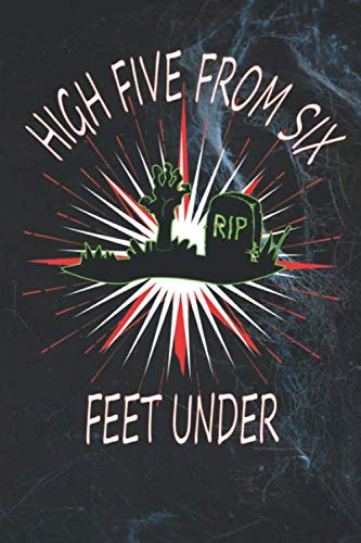 High Five from Six Feet Under: Funny Halloween gift journal for parties, Halloween costume ideas, Halloween Makeup artists, family recipes, grave stone ()