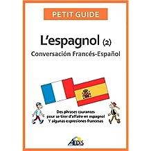 L'espagnol: Conversación Francés-Español (Petit guide t. 74) (French Edition)