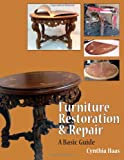 Furniture Restoration and Repair, Ms Cynthia L. Haas, 1491018496