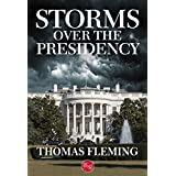 Storms Over the Presidency (The Thomas Fleming Library)