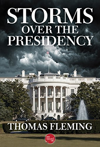 Storms Over the Presidency (The Thomas Fleming Library) cover