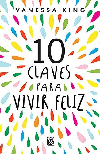 10 claves para vivir feliz (Spanish Edition) [King] (Tapa Blanda)