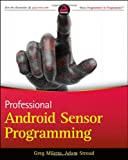 Professional Android Sensor Programming, Adam Stroud and Greg Milette, 1118183487