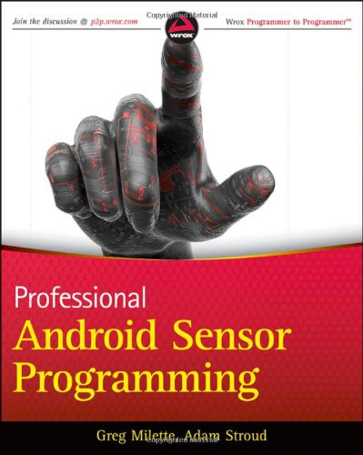 [PDF] Professional Android Sensor Programming Free Download | Publisher : Wrox | Category : Computers & Internet | ISBN 10 : 1118183487 | ISBN 13 : 9781118183489
