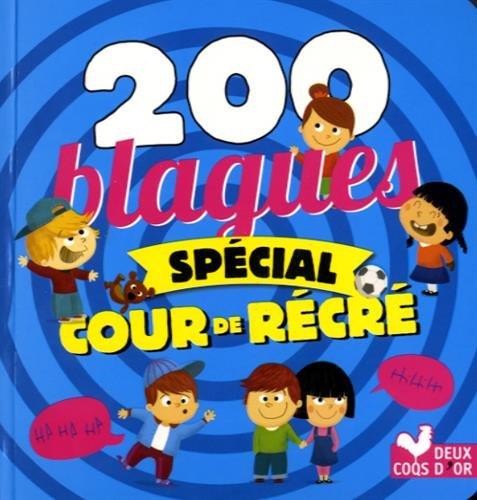 200 blagues spécial cours de récré Broché – 2 mars 2016 Virgile Turier Deux Coqs d'Or 2012910092 Fiction Jeunesse