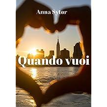 Quando vuoi (Italian Edition)
