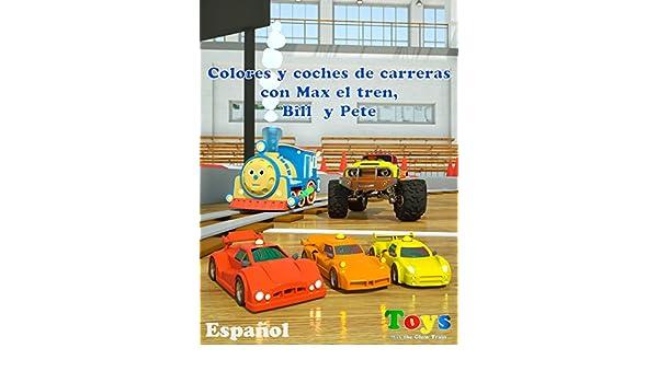Amazon.com: Colores y coches de carreras con Max el tren, Bill el camión monstruo y Pete el camión - juguetes: coilbook