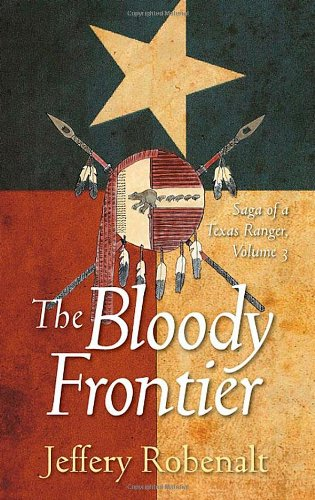 Download The Bloody Frontier: Saga of a Texas Ranger: Volume 3 PDF