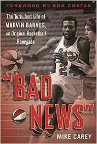 Quot Bad News Quot The Turbulent Life Of Marvin Barnes Pro
