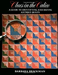 Clues in the Calico: A Guide to Identifying and Dating Antique Quilts